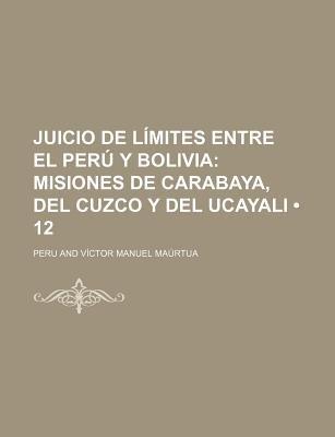 Misiones de Carabaya, del Cuzco y del Ucayali (12) (English, Spanish, Paperback): Peru