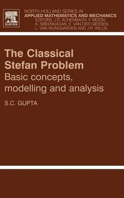 Classical Stefan Problem (Electronic book text): S.C. Gupta