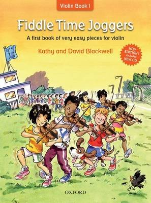 Fiddle Time Joggers + CD - A first book of very easy pieces for violin (Staple bound, Revised edition): Kathy Blackwell, David...