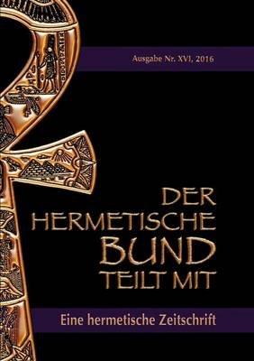 Der Hermetische Bund Teilt Mit (German, Paperback): Johannes H. von Hohenstatten