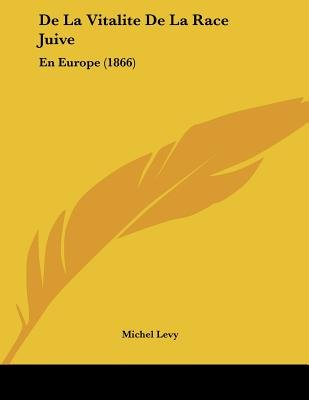 de La Vitalite de La Race Juive - En Europe (1866) (French, Paperback): Michel Levy