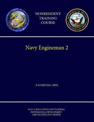 Navy Engineman 2 - Navedtra 14076 (Nonresident Training Course) (Paperback): Naval Education & Training Center