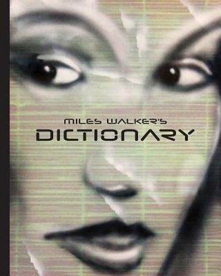 Miles Walker's Dictionary - Surreal Art and Poetry (Paperback): Miles Walker