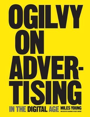 Ogilvy On Advertising - In The Digital Age (Hardcover): Miles Young