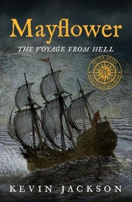Mayflower: The Voyage from Hell (Paperback): Kevin Jackson