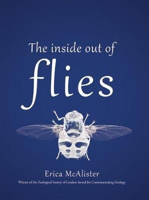 The Inside Out of Flies (Hardcover): Erica McAlister