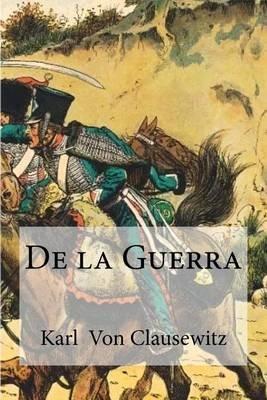 de La Guerra (Spanish, Paperback): Karl Von Clausewitz
