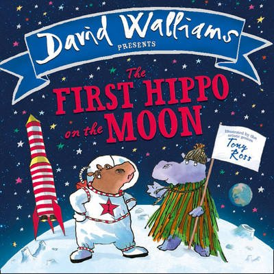 The First Hippo on the Moon (Board book, Edition): David Walliams