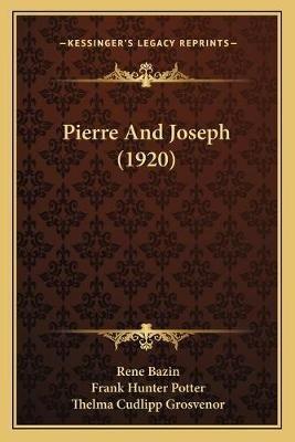 Pierre and Joseph (1920) (Paperback): Rene Bazin