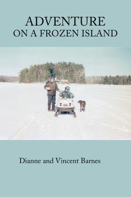 Adventure on a Frozen Island (Electronic book text): Dianne And Vincent Barnes