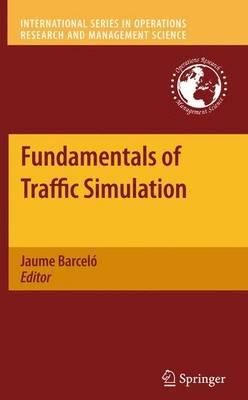 Fundamentals of Traffic Simulation (Paperback, 2010 ed.): Jaume Barcelo