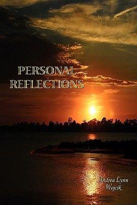 Personal Reflections (Paperback): Andrea Lynn Wojcik