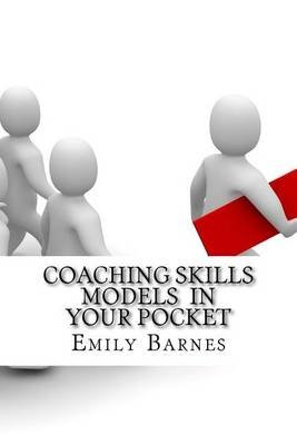Coaching Skills Models in Your Pocket (Paperback): Emily Barnes
