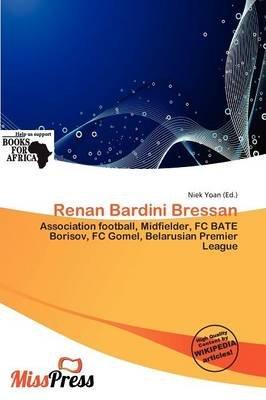 Renan Bardini Bressan (Paperback): Niek Yoan