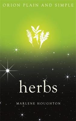 Herbs, Orion Plain and Simple (Paperback): Marlene Houghton
