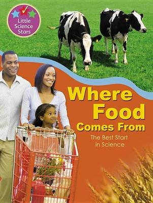 Little Science Stars: Where Food Comes From (Paperback): Ronne Randall