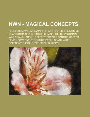 Nwn - Magical Concepts - Cleric Domains, Metamagic Feats