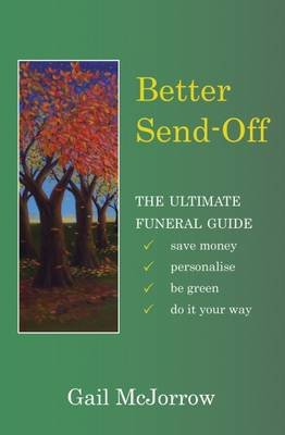 Better Send-off - The Ultimate Funeral Guide (Paperback): Gail McJorrow