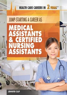 Jump-Starting Careers as Medical Assistants & Certified Nursing Assistants (Hardcover): Jennifer Culp