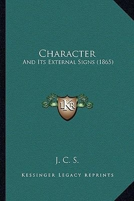 Character - And Its External Signs (1865) (Paperback): J C S