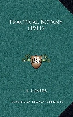 Practical Botany (1911) (Hardcover): F. Cavers