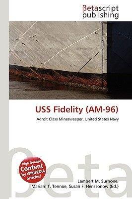 USS Fidelity (Am-96) (Paperback): Lambert M. Surhone, Miriam T. Timpledon, Susan F. Marseken