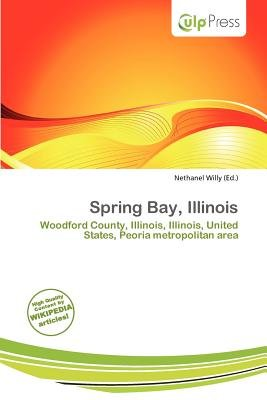Spring Bay, Illinois (Paperback): Nethanel Willy