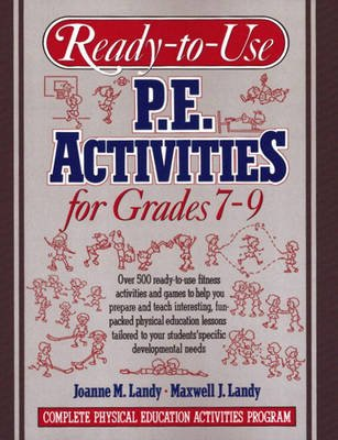 Ready-to-Use PE Activities Grades 7-9, Book 4 - Complete Physical Education Activities Program (Paperback): Joanne M. Landy,...