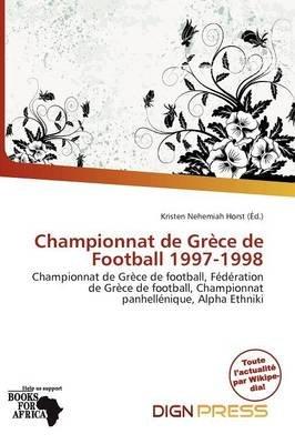 Championnat de Gr Ce de Football 1997-1998 (French, Paperback): Kristen Nehemiah Horst