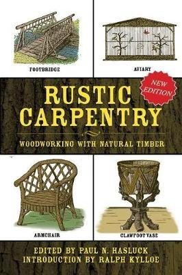 Rustic Carpentry - Woodworking with Natural Timber (Hardcover): Paul N. Hasluck