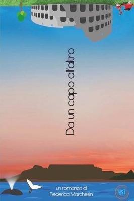 Da Un Capo All'altro (Italian, Paperback): Federica Marchesini