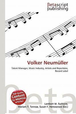 Volker Neumuller (Paperback): Lambert M. Surhone, Miriam T. Timpledon, Susan F. Marseken