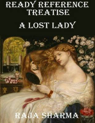 Ready Reference Treatise: A Lost Lady (Electronic book text): Raja Sharma
