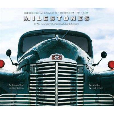 International Harvester, McCormick, Navistar - Milestones in the Company That Helped Build America (Hardcover): Kenneth Durr,...