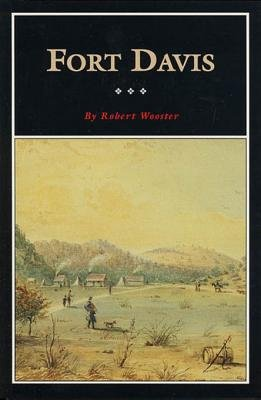 Fort Davis - Outpost on the Texas Frontier (Electronic book text): Robert Wooster