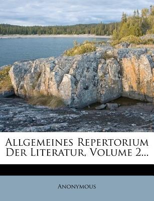 Allgemeines Repertorium Der Literatur, Volume 2... (Paperback): Anonymous