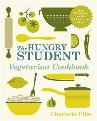 The Hungry Student Vegetarian Cookbook (Paperback): Charlotte Pike