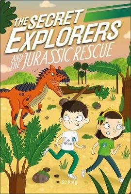 The Secret Explorers and the Jurassic Rescue (Paperback): Dk, S.J. King