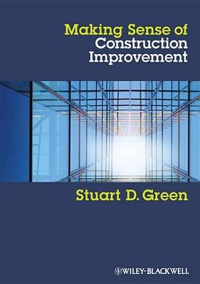 Making Sense of Construction Improvement (Electronic book text, 1st edition): Stuart D. Green