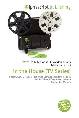 In the House (TV Series) (Paperback): Frederic P. Miller, Agnes F. Vandome, John McBrewster