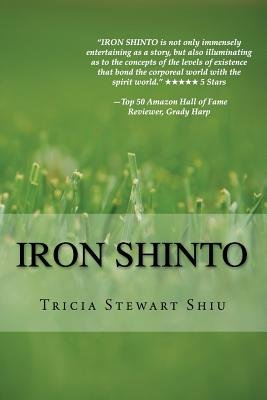 Iron Shinto (Paperback): Tricia Stewart Shiu