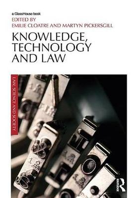 Knowledge, Technology and Law (Electronic book text): Emilie Cloatre, Martyn Pickersgill