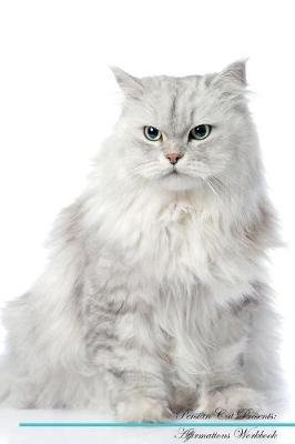 Persian Cat Affirmations Workbook Persian Cat Presents - Positive and Loving Affirmations Workbook. Includes: Mentoring...