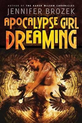 Apocalypse Girl Dreaming (Paperback): Jennifer Brozek