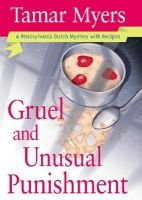 Gruel and Unusual Punishment (Hardcover): Tamar Myers