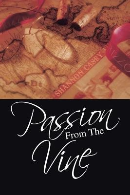 Passion From The Vine (Paperback): Shannon Casey