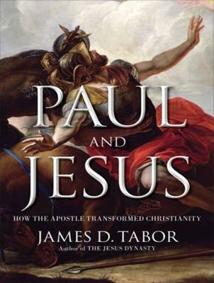 Paul and Jesus - How the Apostle Transformed Christianity (MP3 format, CD, Unabridged): James D. Tabor