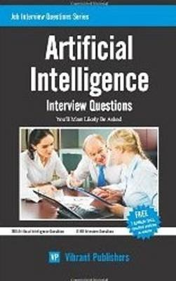 Artificial Intelligence - Interview Questions You'll Most Likely Be Asked (Paperback): Vibrant Publishers