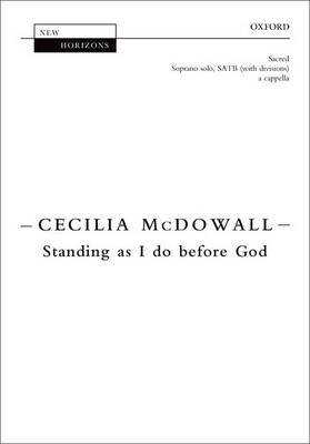 Standing as I do before God (Sheet music, Vocal score): Cecilia McDOWALL