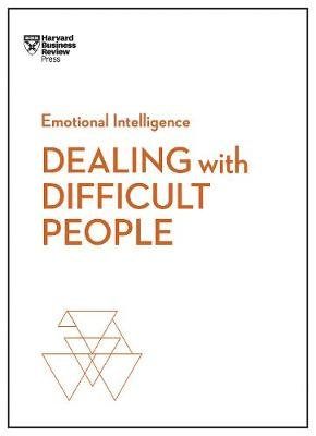Dealing with Difficult People (HBR Emotional Intelligence Series) (Paperback): Harvard Business Review